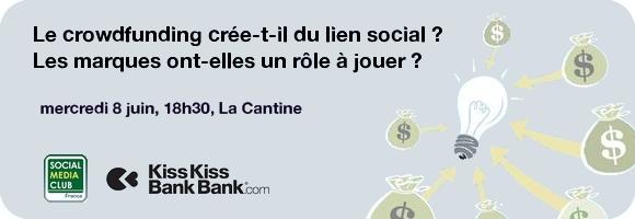 Le crowdfunding crée-t-il du lien social ? le 8 juin à La Cantine - Social Media Club France et Kiss Kiss Bank Bank