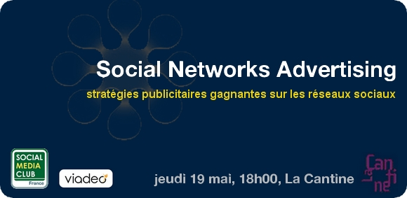 social networks advertising - conférence du Social Media Club France et Viadeo