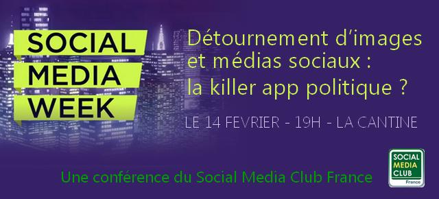 Détournement d'images et médias sociaux la killer app politique – social media club france – social media week